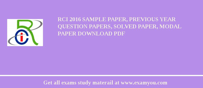 RCI 2018 Sample Paper, Previous Year Question Papers, Solved