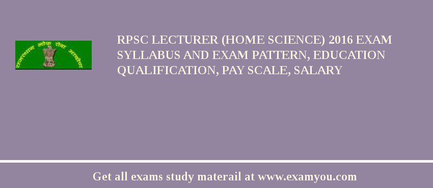RPSC Lecturer (Home Science) 2016 Exam Syllabus And Exam Pattern, Education Qualification, Pay scale, Salary