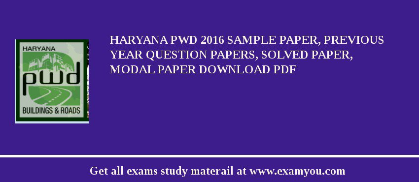 Haryana PWD 2017 Sample Paper, Previous Year Question Papers, Solved Paper, Modal Paper Download PDF