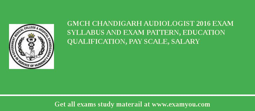 Gmch Chandigarh Audiologist 2018 Exam Syllabus And Exam Pattern
