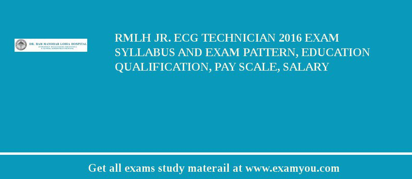 RMLH Jr ECG Technician 2018 Exam Syllabus And Pattern Education Qualification Pay