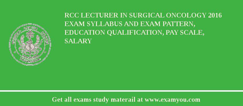 RCC Lecturer in Surgical Oncology 2018 Exam Syllabus And