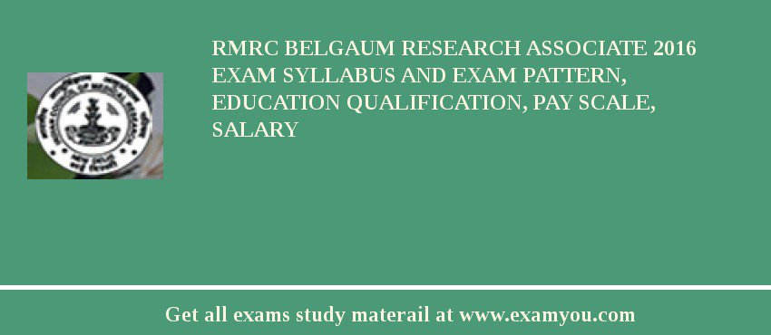 RMRC Belgaum Research Associate 2017 Exam Syllabus And Exam Pattern, Education Qualification, Pay scale, Salary