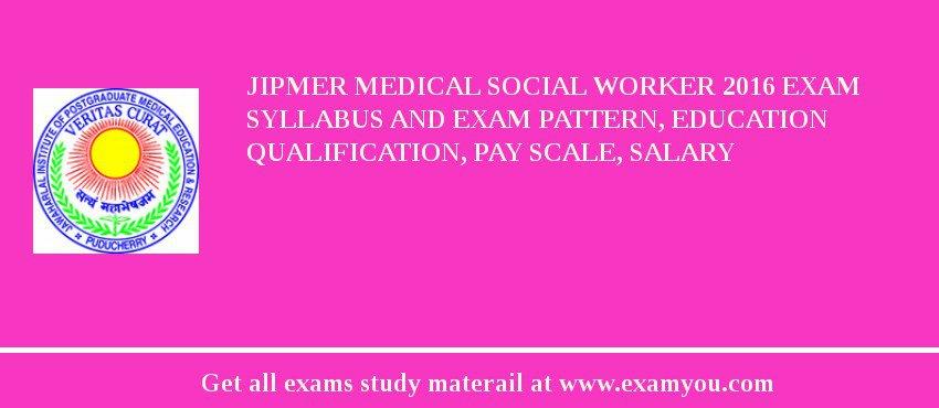 JIPMER Medical Social Worker 2018 Exam Syllabus And Exam