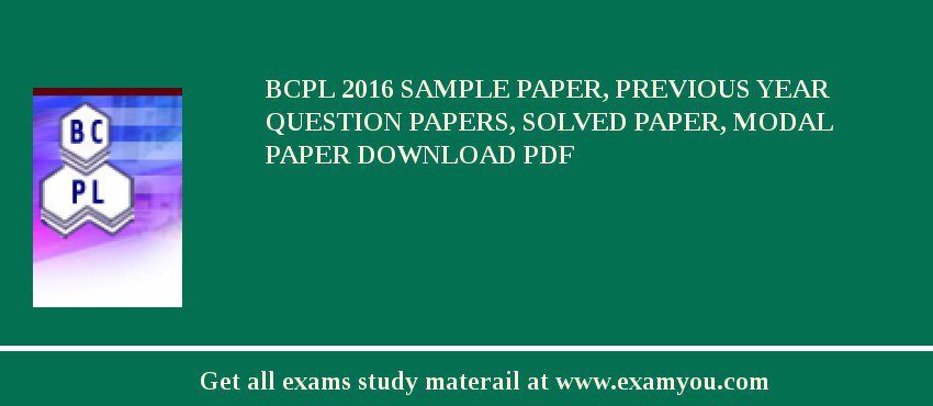 BCPL (Bengal Chemicals & Pharmaceuticals) 2017 Sample Paper, Previous Year Question Papers, Solved Paper, Modal Paper Download PDF