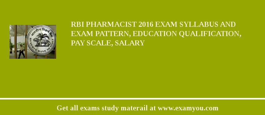 RBI Pharmacist 2016 Exam Syllabus And Exam Pattern, Education Qualification, Pay scale, Salary
