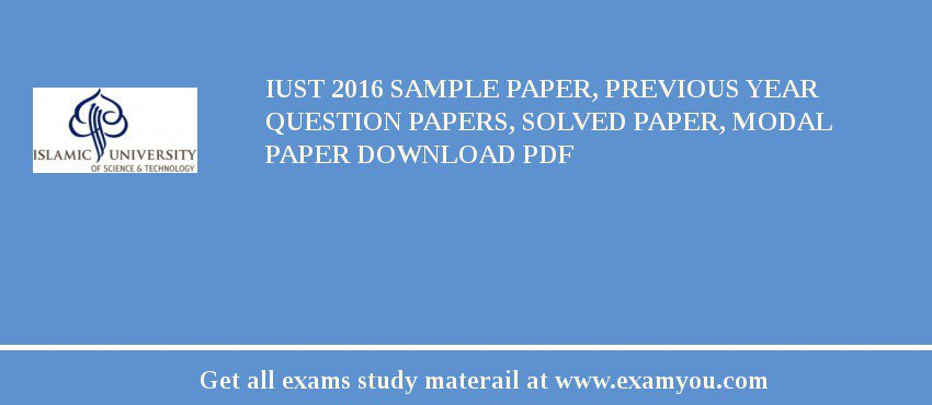 IUST 2018 Sample Paper, Previous Year Question Papers
