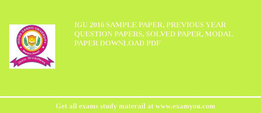 IGU 2018 Sample Paper, Previous Year Question Papers, Solved