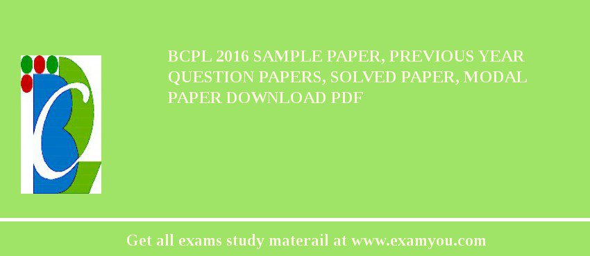 BCPL (Brahmaputra Cracker & Polymer Limited) 2017 Sample Paper, Previous Year Question Papers, Solved Paper, Modal Paper Download PDF