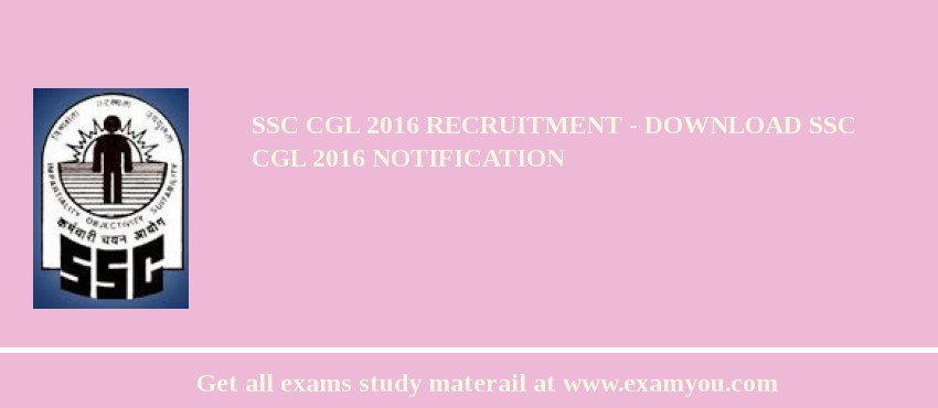 SSC CGL 2017 Recruitment - Download SSC CGL 2017 Notification