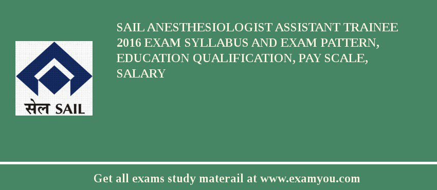 Sail Anesthesiologist Assistant Trainee 2018 Exam Syllabus And Exam