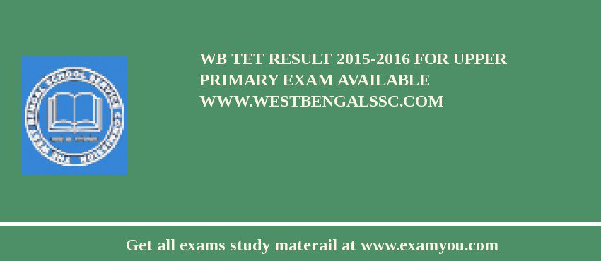 WB TET Result 2018-2016 for Upper Primary Exam Available www.westbengalssc.com
