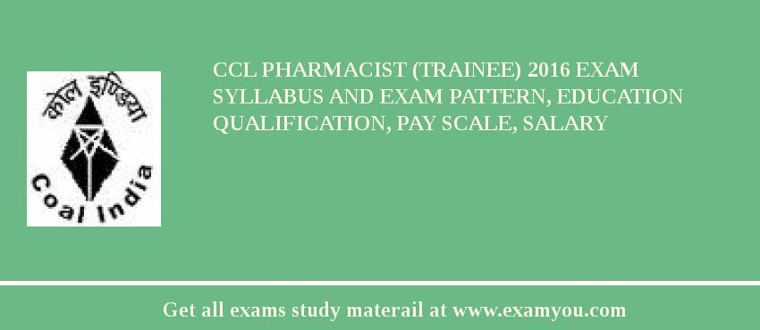 ccl pharmacist trainee 2017 exam syllabus and exam pattern education qualification pay - Pharmacist Trainee