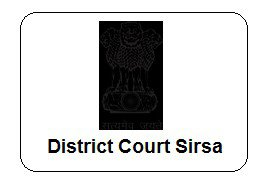 District Court Sirsa February 2017 Job  for 8 Process Server, Peon, Sweeper