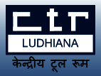 Central Tool Room Ludhiana (CTR Ludhiana) 2017 for Engineer, Technician and Various Posts