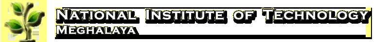 National Institute of Technology Meghalaya (NIT Meghalaya) April 2017 Job  for Project Associate