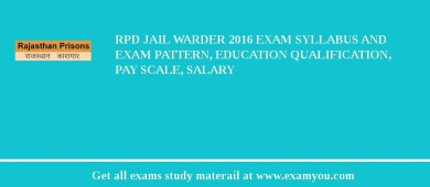 RPD Jail Warder 2017 Exam Syllabus And Exam Pattern, Education Qualification, Pay scale, Salary