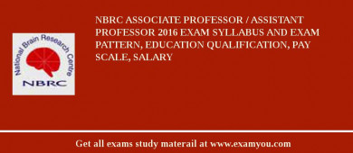 NBRC Associate Professor / Assistant Professor 2018 Exam Syllabus And Exam Pattern, Education Qualification, Pay scale, Salary