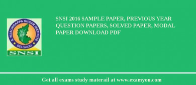 SNSI 2017 Sample Paper, Previous Year Question Papers, Solved Paper, Modal Paper Download PDF