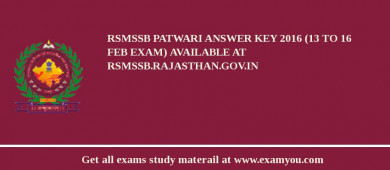 RSMSSB Patwari Answer Key 2017 (13 to 16 Feb Exam) Available at rsmssb.rajasthan.gov.in