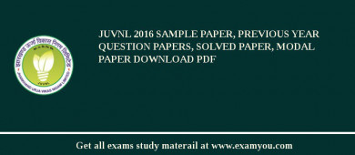 JUVNL 2017 Sample Paper, Previous Year Question Papers, Solved Paper, Modal Paper Download PDF