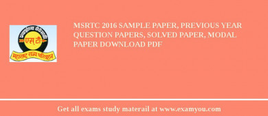 MSRTC 2018 Sample Paper, Previous Year Question Papers, Solved Paper, Modal Paper Download PDF