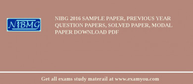 NIBG 2017 Sample Paper, Previous Year Question Papers, Solved Paper, Modal Paper Download PDF