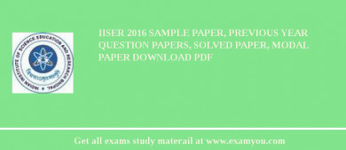 IISER (Indian Institute of Science Education and Research) 2018 Sample Paper, Previous Year Question Papers, Solved Paper, Modal Paper Download PDF