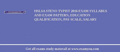 HSLSA Steno Typist 2016 Exam Syllabus And Exam Pattern, Education Qualification, Pay scale, Salary