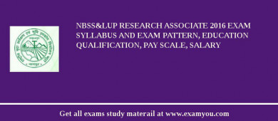 NBSS&LUP Research Associate 2016 Exam Syllabus And Exam Pattern, Education Qualification, Pay scale, Salary