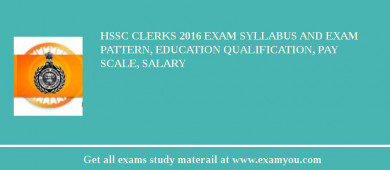 HSSC Clerks 2016 Exam Syllabus And Exam Pattern, Education Qualification, Pay scale, Salary