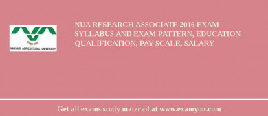 NUA Research Associate 2016 Exam Syllabus And Exam Pattern, Education Qualification, Pay scale, Salary