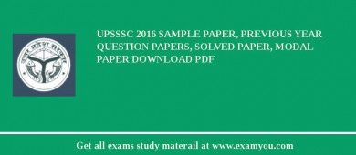 UPSSSC 2017 Sample Paper, Previous Year Question Papers, Solved Paper, Modal Paper Download PDF