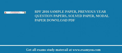 RPF 2017 Sample Paper, Previous Year Question Papers, Solved Paper, Modal Paper Download PDF