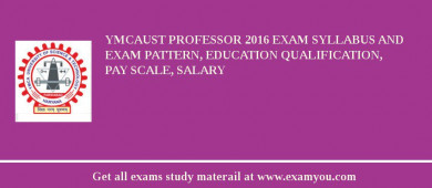YMCAUST Professor 2016 Exam Syllabus And Exam Pattern, Education Qualification, Pay scale, Salary