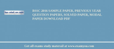 BSSC 2017 Sample Paper, Previous Year Question Papers, Solved Paper, Modal Paper Download PDF