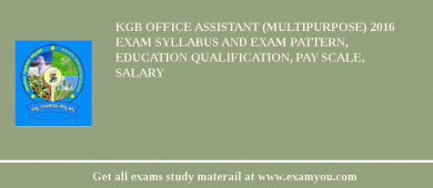 KGB (Kaveri Grameena Bank) Office Assistant (Multipurpose) 2017 Exam Syllabus And Exam Pattern, Education Qualification, Pay scale, Salary