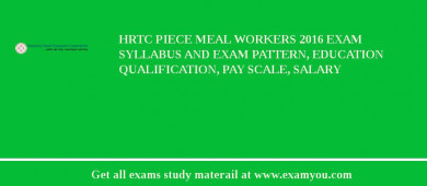 HRTC Piece Meal Workers 2017 Exam Syllabus And Exam Pattern, Education Qualification, Pay scale, Salary