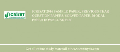 ICRISAT 2018 Sample Paper, Previous Year Question Papers, Solved Paper, Modal Paper Download PDF