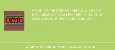 OMCL Junior Stenographer 2016 Exam Syllabus And Exam Pattern, Education Qualification, Pay scale, Salary