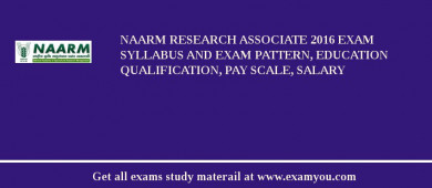 NAARM Research Associate 2017 Exam Syllabus And Exam Pattern, Education Qualification, Pay scale, Salary