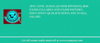 JPSC Civil Judge (Junior Division) 2018 Exam Syllabus And Exam Pattern, Education Qualification, Pay scale, Salary