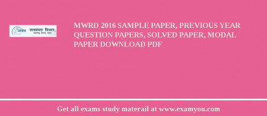 MWRD 2017 Sample Paper, Previous Year Question Papers, Solved Paper, Modal Paper Download PDF
