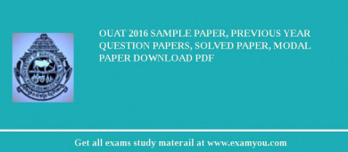 OUAT 2018 Sample Paper, Previous Year Question Papers, Solved Paper, Modal Paper Download PDF