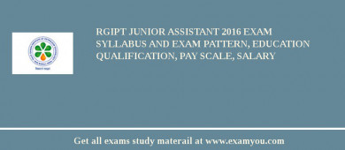 RGIPT Junior Assistant 2016 Exam Syllabus And Exam Pattern, Education Qualification, Pay scale, Salary