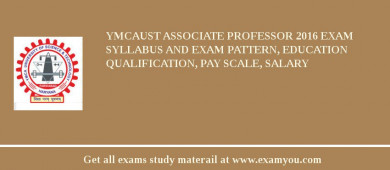 YMCAUST Associate Professor 2016 Exam Syllabus And Exam Pattern, Education Qualification, Pay scale, Salary
