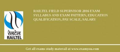RAILTEL Field Supervisor 2017 Exam Syllabus And Exam Pattern, Education Qualification, Pay scale, Salary