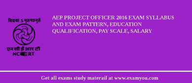 AEP Project Officer 2017 Exam Syllabus And Exam Pattern, Education Qualification, Pay scale, Salary