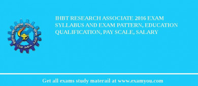 IHBT Research Associate 2016 Exam Syllabus And Exam Pattern, Education Qualification, Pay scale, Salary