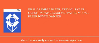 IIP (Indian Institute of Packaging) 2018 Sample Paper, Previous Year Question Papers, Solved Paper, Modal Paper Download PDF